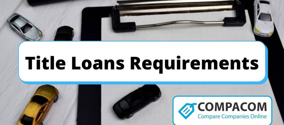 Auto Title Loans Requirements