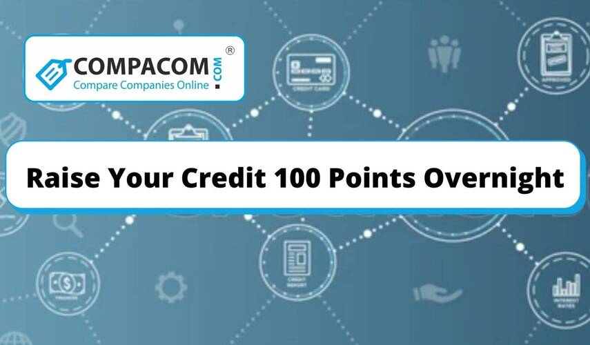 How to Raise Credit Score 100 Points Overnight